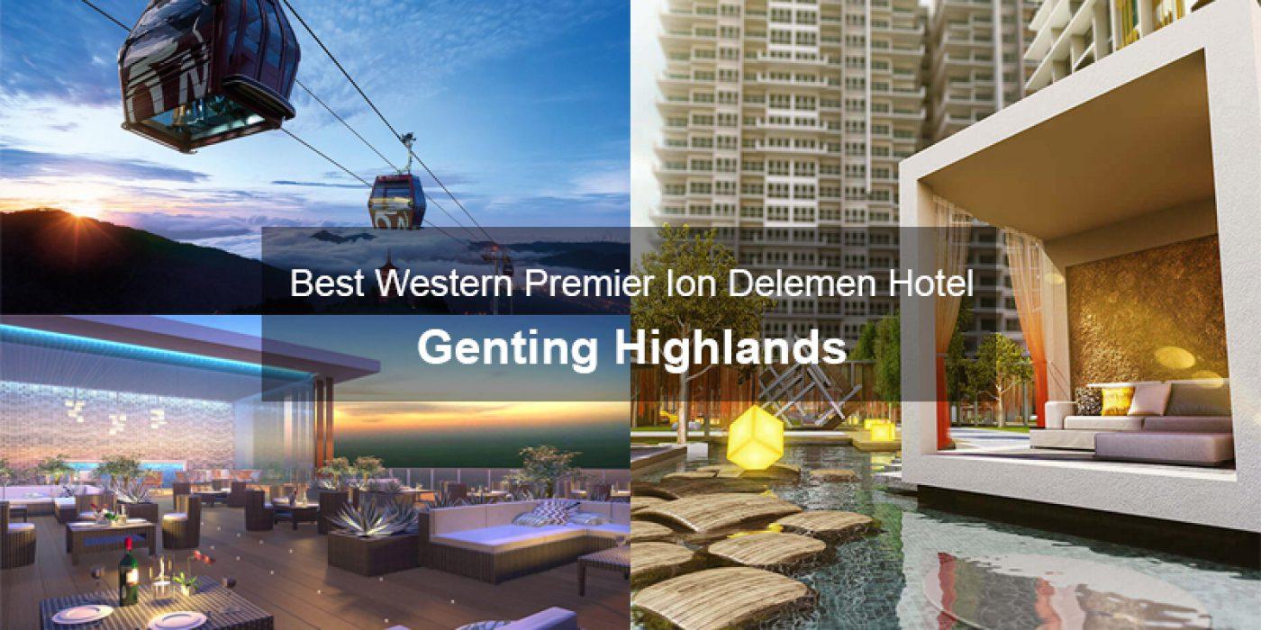 Best Western Premier Ion Delemen Hotel Genting Highlands