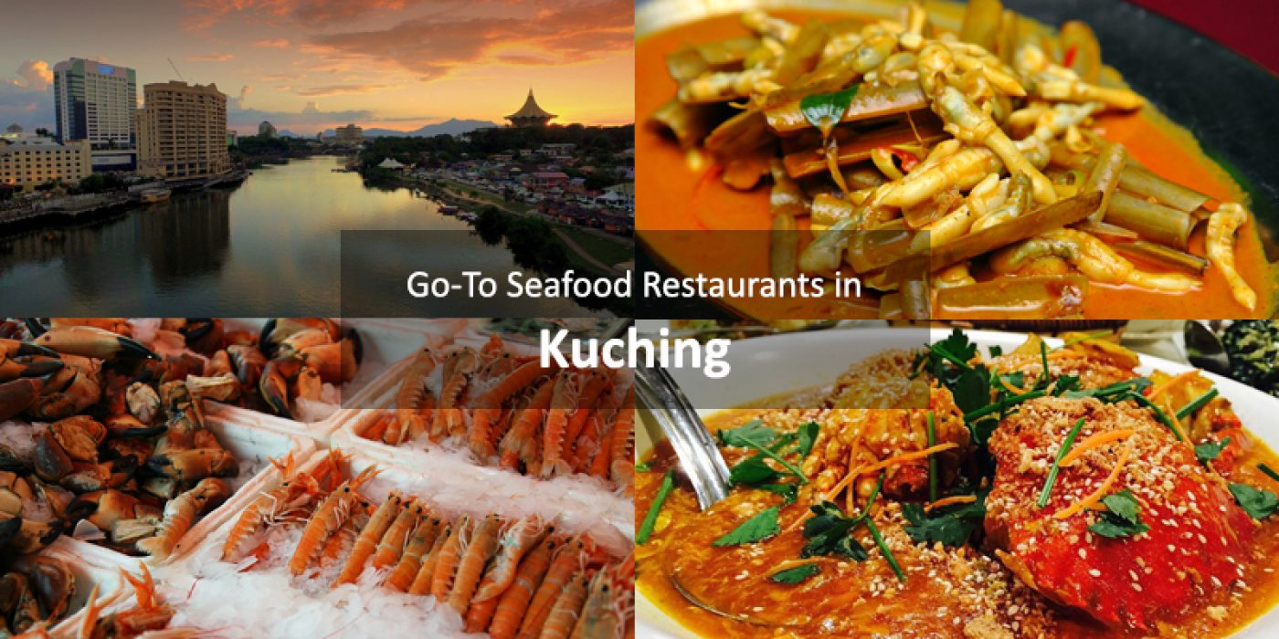 Go-To Seafood Restaurants in Kuching