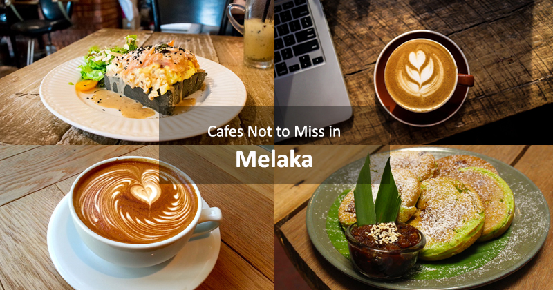 Cafes Not to Miss in Melaka