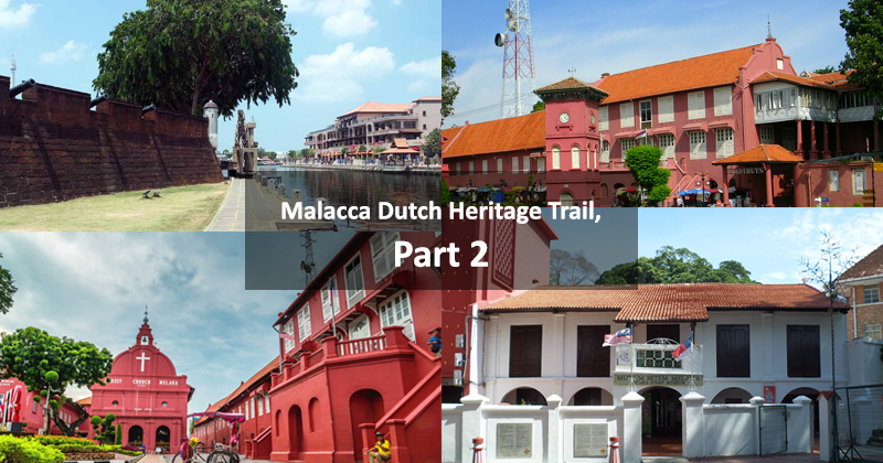 Malacca Dutch Heritage Trail (Part II)