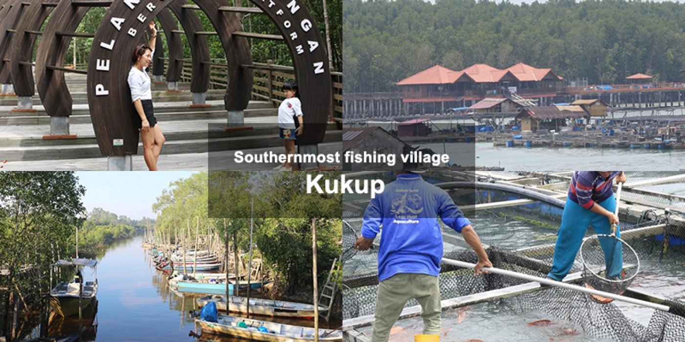 Journey to the Southernmost fishing village in Malaysia – Kukup