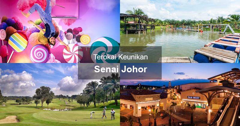 Terokai Keunikan Senai Johor